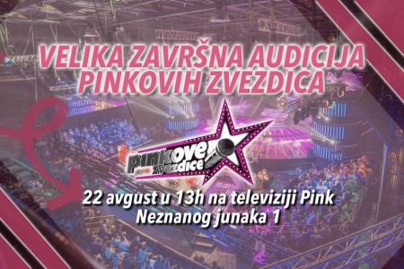 """NE PROPUSTI ŠANSU DA TVOJ GLAS ČUJE REGION: Dođi na veliku završnu audiciju za """"Pinkove zvezdice"""" u nedelju 22. avgusta na TV Pink!"""
